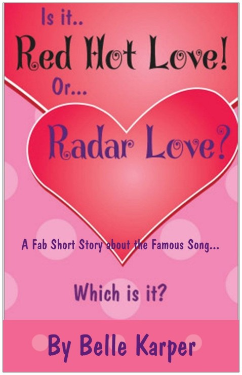 Red Hot Love Or... Radar Love? Which is it?